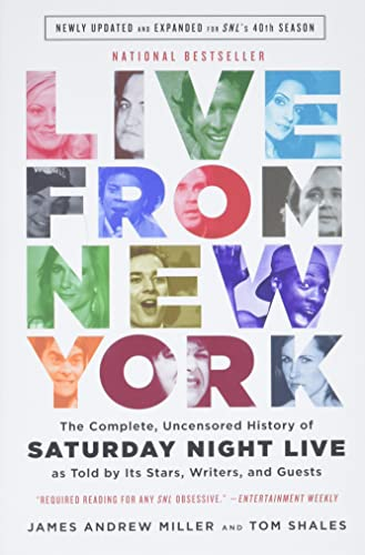 9780316295062: Live From New York: The Complete, Uncensored History of Saturday Night Live as Told by Its Stars, Writers, and Guests