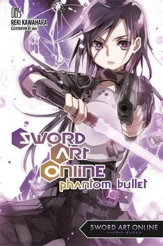 9780316296441: Sword Art Online 5: Phantom Bullet - light novel