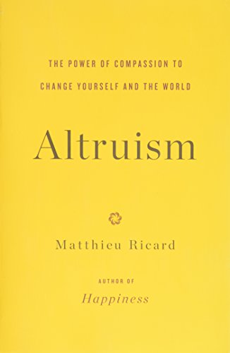 9780316297257: Altruism: The Power of Compassion to Change Yourself and the World