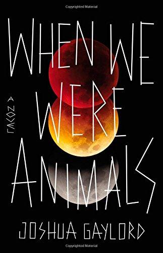 9780316297936: When We Were Animals