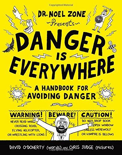Danger Is Everywhere: A Handbook for Avoiding Danger: David O'Doherty