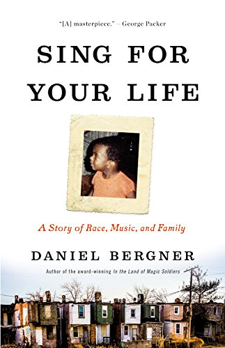 Sing for Your Life: A Story of: Bergner, Daniel