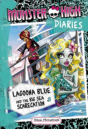 9780316300803: Monster High Diaries: Lagoona Blue and the Big Sea Scarecation