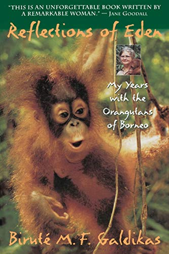 9780316301862: Reflections of Eden: My Years with the Orangutans of Borneo
