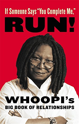9780316302012: Whoopi's Big Book of Relationships: I Sucked at a Lot of Them So Now You Don't Have to