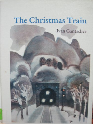 The Christmas Train: Gantschev, Ivan
