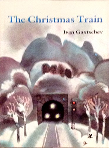 The Christmas Train (English and German Edition) (0316303461) by Ivan Gantschev
