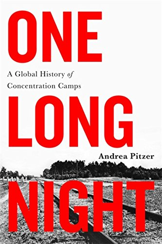 9780316303569: One Long Night: A Global History of Concentration Camps