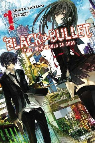 9780316304993: Black Bullet, Vol. 1: Those Who Would Be Gods - light novel