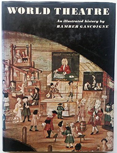 World Theatre An Illustrated History: Gascoigne, Bamber