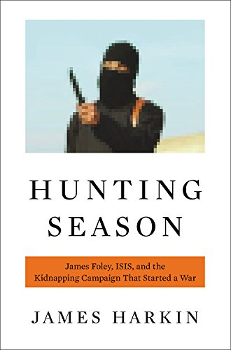 9780316305174: Hunting Season: James Foley, ISIS, and the Kidnapping Campaign that Started a War