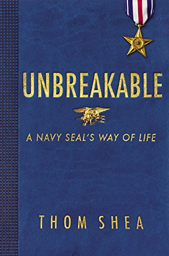9780316306515: Unbreakable: A Navy Seal's Way of Life