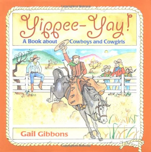 9780316309448: Yippee-Yay!: A Book About Cowboys and Cowgirls