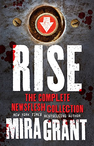 9780316309585: Rise: The Complete Newsflesh Collection