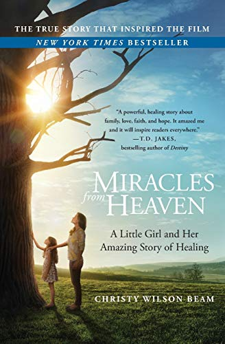 9780316311373: Miracles from Heaven: A Little Girl and Her Amazing Story of Healing