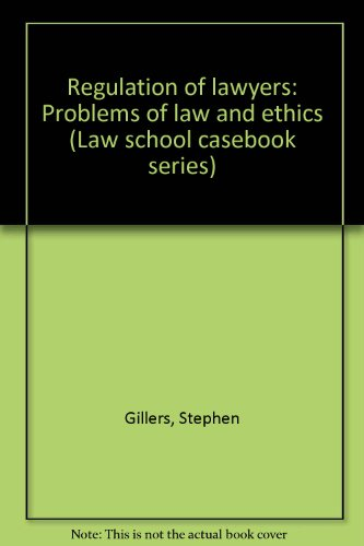 9780316313339: Regulation of lawyers: Problems of law and ethics (Law school casebook series)