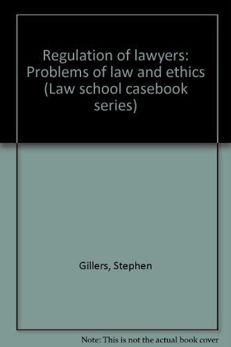 9780316313803: Regulation of lawyers: Problems of law and ethics (Law school casebook series)
