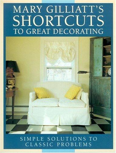 9780316314220: Mary Gilliatt's Short Cuts to Great Decorating
