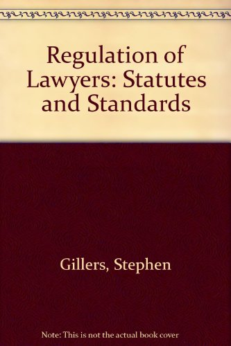 9780316314350: Regulation of Lawyers: Statutes and Standards