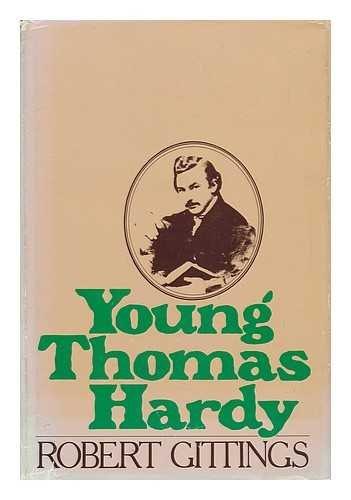 Young Thomas Hardy / Thomas Hardy's Later: Gittings, Robert., Robert