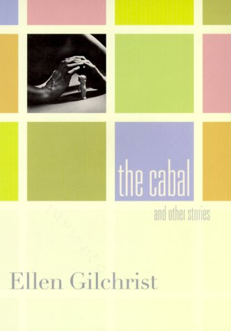 The Cabal and Other Stories (Signed First Edition): Ellen Gilchrist