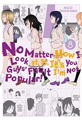 9780316314947: No Matter How I Look at It, It's You Guys' Fault I'm Not Popular!, Vol. 8