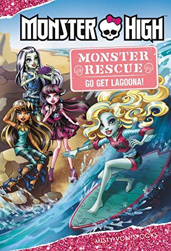 Monster High: Monster Rescue: Go Get Lagoona! (Hardback)