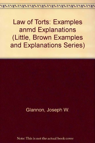 9780316315999: The Law of Torts: Examples and Explanations (Little, Brown Examples and Explanations Series)