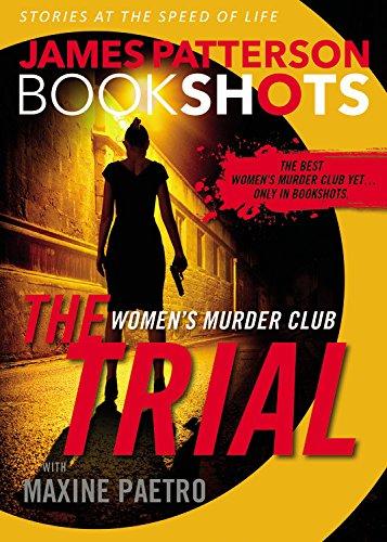 The Trial: A BookShot: A Women's Murder: Patterson, James, Paetro,