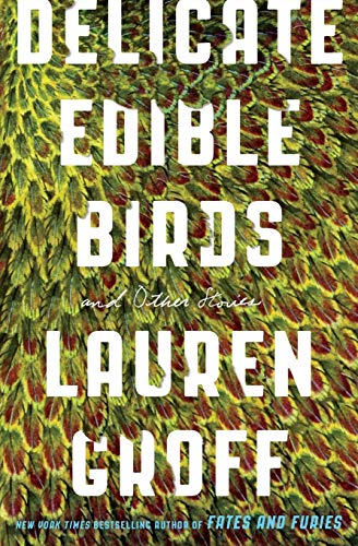 9780316317771: Delicate Edible Birds: And Other Stories