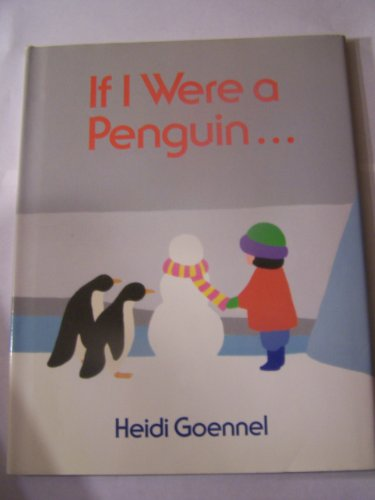 If I Were a Penguin: Goennel, Heidi