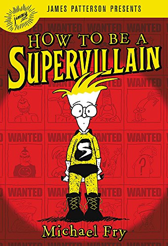 9780316318709: How to Be a Supervillain