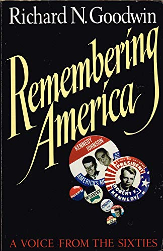 Remembering America: A Voice from the Sixties: Goodwin, Richard