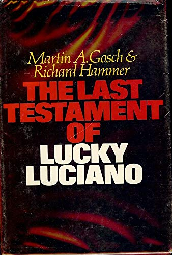 The Last Testament of Lucky Luciano (STATED: Martin A. Gosch