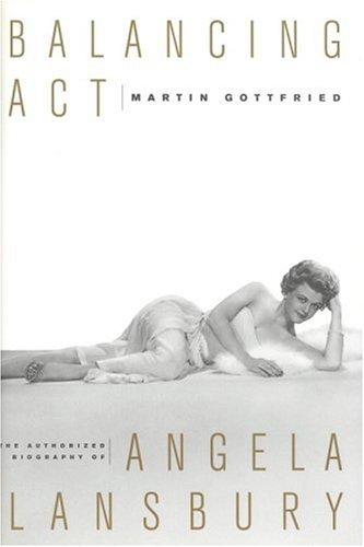 9780316322256: Balancing Act: The Authorized Biography of Angela Lansbury