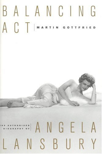 Balancing Act: The Authorized Biography of Angela: Martin Gottfried