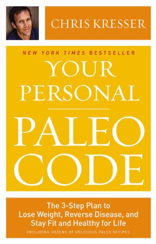 9780316322898: Your Personal Paleo Code: The 3-Step Plan to Lose Weight, Reverse Disease, and Stay Fit and Healthy for Life