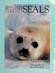 9780316322911: Seals (Sierra Club Wildlife Library)