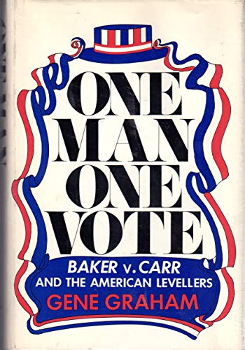 One Man, One Vote: Baker V. Carr And The American Levellers