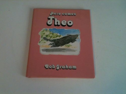Here Comes Theo (0316323071) by Bob Graham