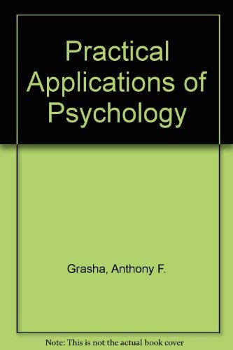 Practical Applications of Psychology: Anthony F. Grasha