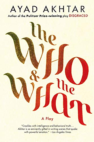 9780316324496: The Who & The What: A Play