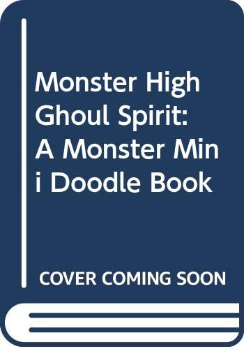 9780316324854: Monster High Ghoul Spirit: A Monster Mini Doodle Book