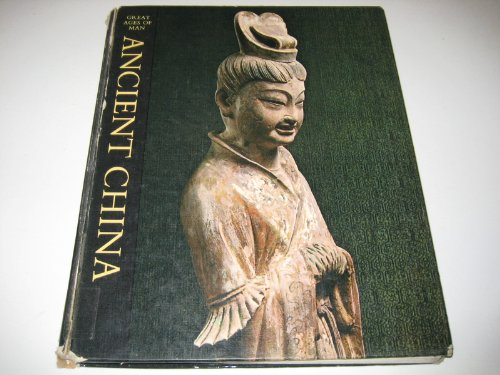 9780316326094: Ancient China, (Great ages of man; a history of the world's cultures)