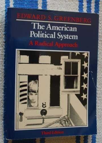 9780316326575: The American political system: A radical approach
