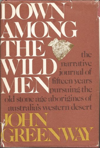 9780316326803: Down among the wild men;: The narrative journal of fifteen years pursuing the Old Stone Age aborigines of Australia's western desert