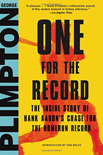 One for the Record: The Inside Story of Hank Aaron's Chase for the Home Run Record: George ...