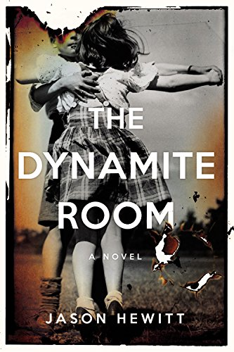 The Dynamite Room: A Novel, ADVANCED READERS COPY