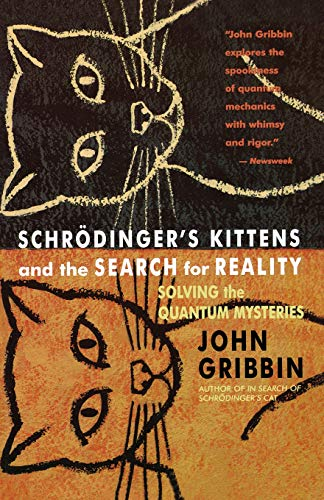 9780316328197: Schrodinger's Kittens and the Search for Reality: Solving the Quantum Mysteries