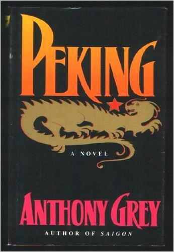 9780316328234: Peking: A Novel of Chinas Revolution 1921-1978
